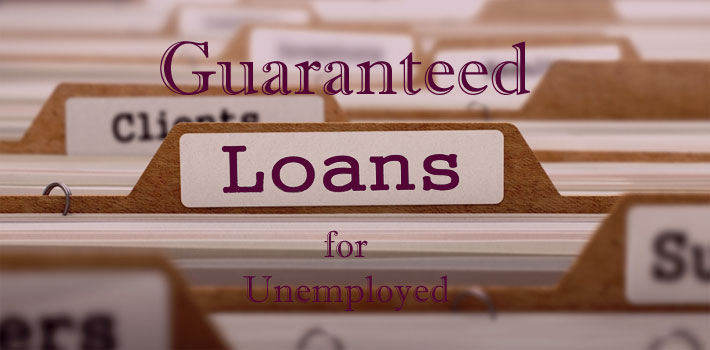guaranteed loans for unemployed people