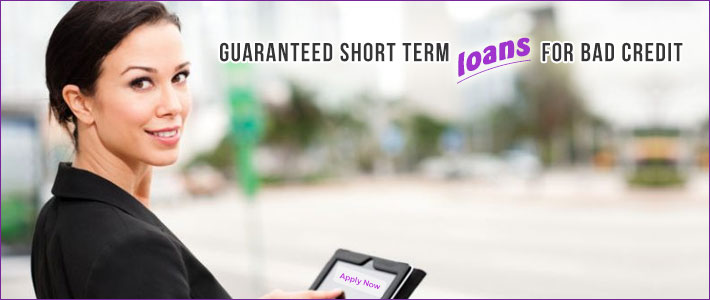 guaranteed short term loans for bad credit